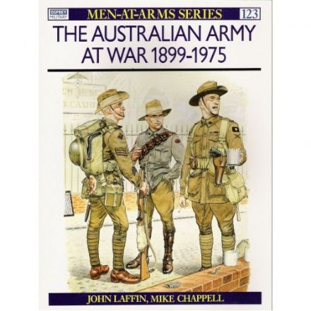 The Australian Army at War 1899-1975, John Laffin